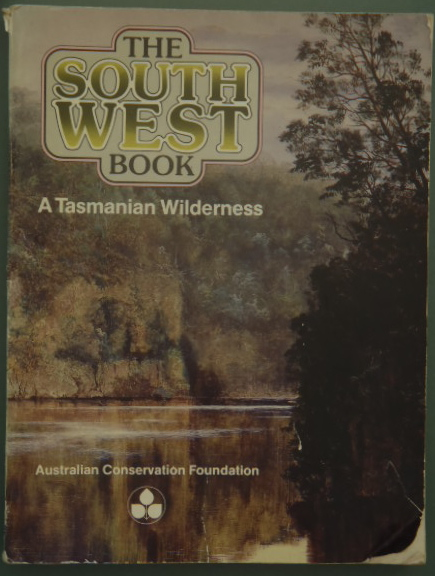 the south west book - a tasmanian wilderness